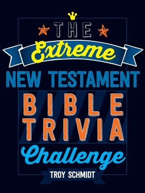 The Extreme New Testament Bible Trivia Challenge