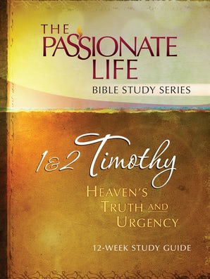 1 & 2 Timothy: Heaven's Truth and Urgency 12-week Study Guide
