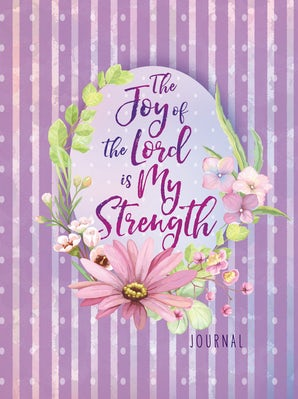 The Joy of the Lord Is My Strength Journal