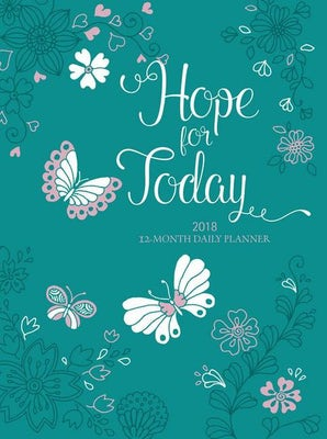 Hope for Today 2018 12-Month Daily Planner