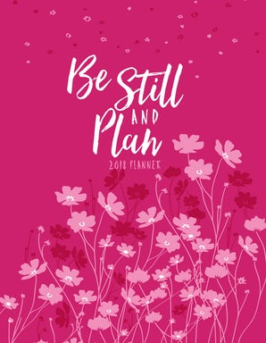 Be Still and Plan 2018 16-Month Weekly Planner
