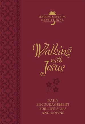 Walking with Jesus Morning & Evening Devotional