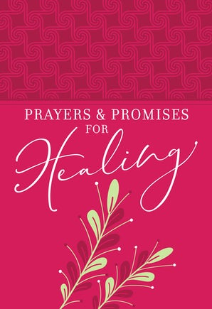 Prayers & Promises for Healing Faux Leather Gift Edition