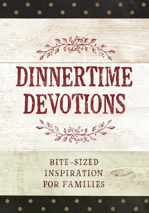 Dinnertime Devotions