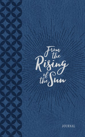 From the Rising of the Sun Journal
