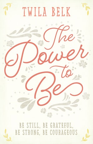 The Power to Be: A 40-Day Devotional