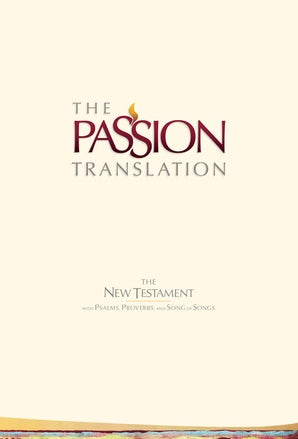 The Passion Translation New Testament (2nd Edition) Ivory