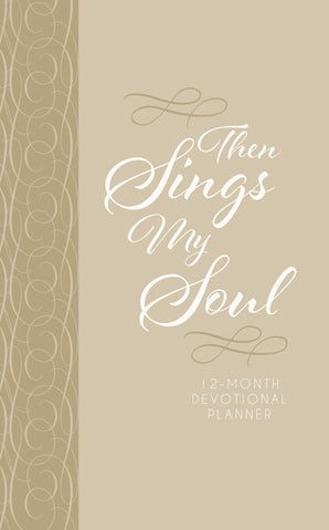 Then Sings My Soul 2019 Planner
