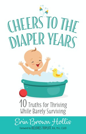 Cheers to the Diaper Years
