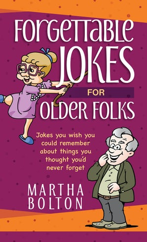 Forgettable Jokes for Older Folks