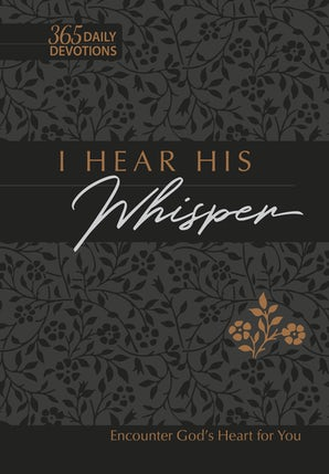 I Hear His Whisper 365 Daily Devotions Faux Leather Gift Edition