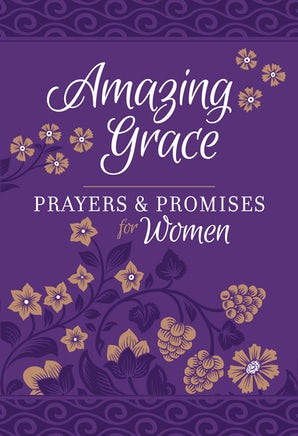Amazing Grace - Prayers & Promises for Women