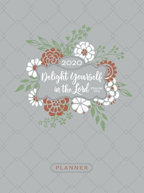 Delight Yourself in the Lord 2020 Planner