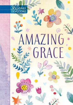 Amazing Grace 365 Daily Devotions