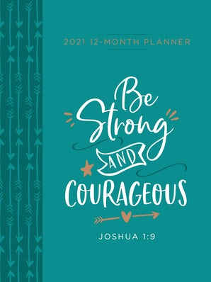 Be Strong and Courageous 2021 Planner