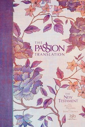 The Passion Translation New Testament (2020 Edition) HC Peony