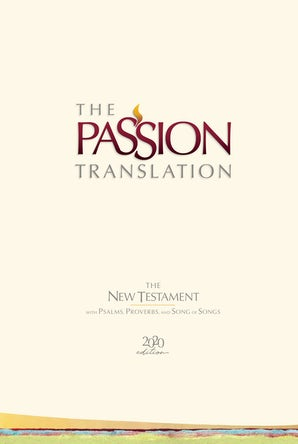 The Passion Translation New Testament (2020 Edition) HC Ivory