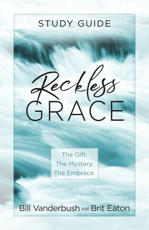 Reckless Grace Study Guide