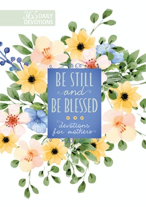 Be Still and Be Blessed