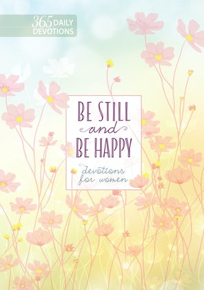 Be Still and Be Happy